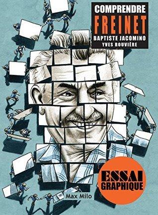 Comprendre Freinet: Guide graphique Baptiste Jacomino