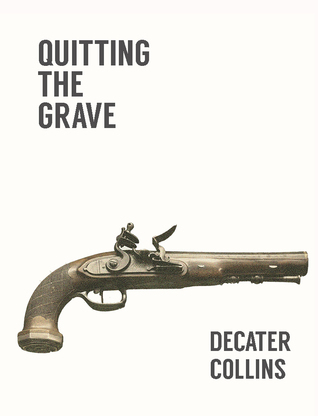 Quitting The Grave Decater Orlando Collins