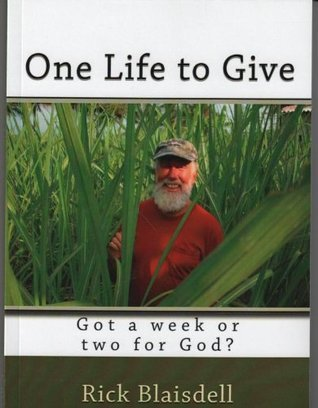 One Life To Give  by  Rick Blaisdell