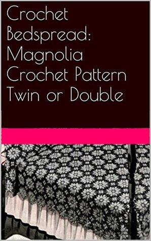 Crochet Bedspread: Magnolia Crochet Pattern Twin or Double  by  Belinda Gibbons