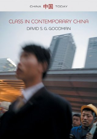Class in Contemporary China David S. G. Goodman