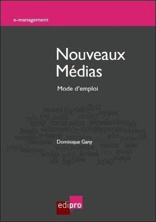Nouveaux Medias: mode demploi  by  Dominique Gany