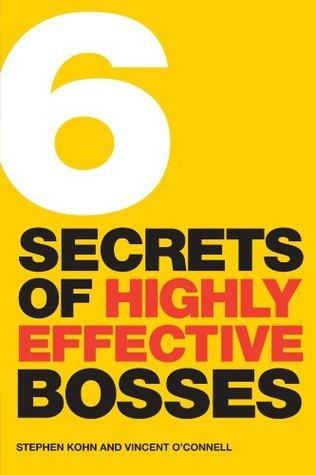 6 Secrets of Highly Effective Bosses Stephen Kohn