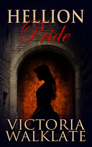 Hellion Pride (The Hellion Series, #1)  by  Victoria Walklate