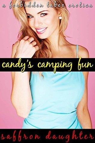 Candys Camping Fun: A Forbidden Taboo Erotica Saffron Daughter