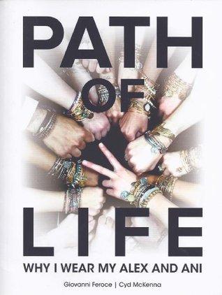 Path of Life Why I Wear My Alex and Ani  by  Giovanni Feroce