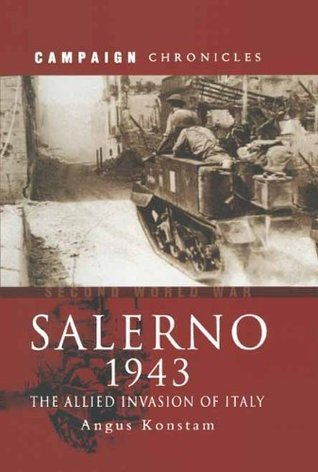 Salerno 1943: The Allied Invasion of Italy Angus Konstam