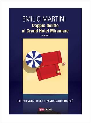 Doppio delitto al Grand Hotel Miramare  by  Emilio Martini