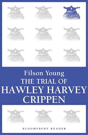 Trial of H.H. Crippen  by  Filson Young