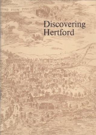 Discovering Hertford Hertford Civic Society