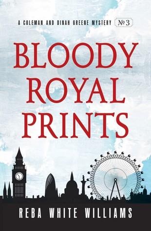 Bloody Royal Prints (Coleman and Dinah Greene Mysteries #3) Reba White Williams