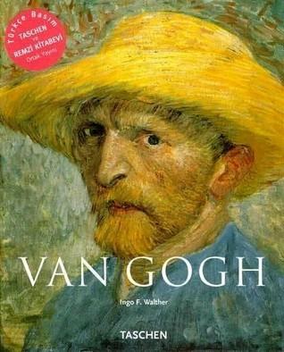 Van Gogh - Düşler ve Gerçeklik  by  Ingo F. Walther