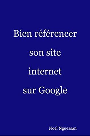 Lessentiel du référencement web en 2013  by  Noel Nguessan
