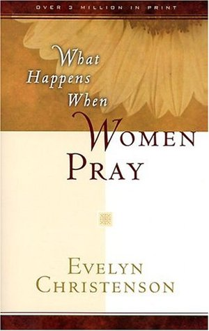 What Happens When God Answers Prayer Evelyn Christenson