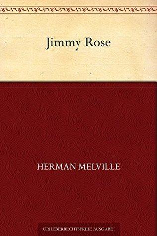 Jimmy Rose Herman Melville
