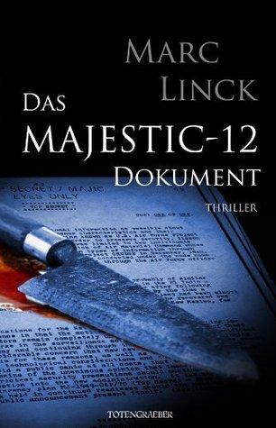 Das Majestic-12 Dokument : Thriller  by  Marc Linck