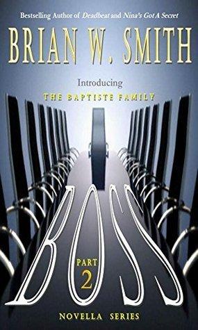 BOSS (Part 2) (The Baptiste Family Novella Series) Brian W. Smith