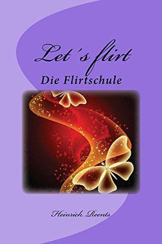 Let′s flirt  by  Heinrich Reents