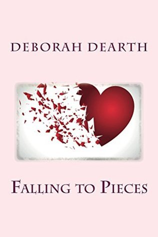 Falling to Pieces (Healing Heart Book 2) Deborah Dearth