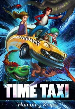 Time Taxi: Book 1: Back To Your Beginning  by  Humphry Knipe