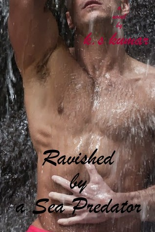 Ravished  by  a Sea Predator by K.S. Kumar