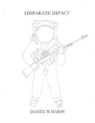 Disparate Impact  by  Daniel W. Marsh