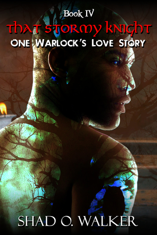 That Stormy Knight (One Warlocks Love Story #4)  by  Shad O. Walker