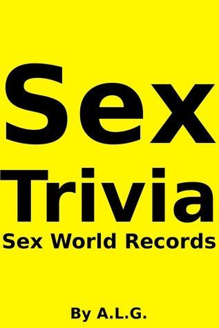 Sex Trivia: Sex World Records A.L.G.