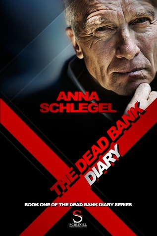 The Dead Bank Diary  by  Anna Schlegel