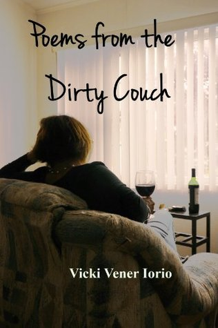 Poems from the Dirty Couch  by  Vicki Vener Iorio