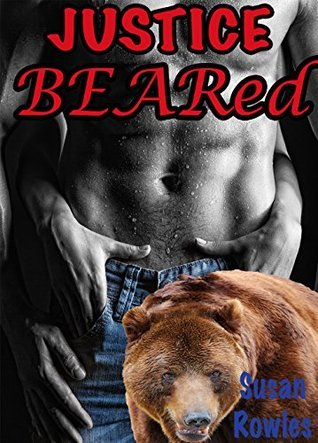 Justice Beared (A Paranormal Werebear Shifter Erotic Romance) Susan Rowles