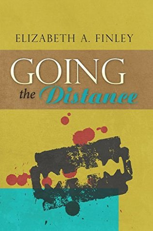 Going the Distance Elizabeth A. Finley