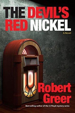 The Devils Red Nickel (C.J. Floyd Novel Book 2) Robert Greer