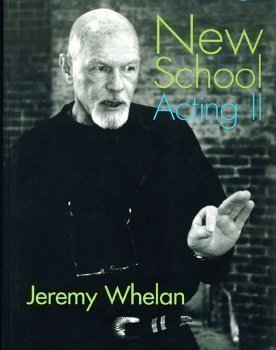 New School Acting II A Practical Manual  by  Jeremy Whelan