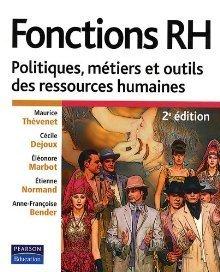 Fonctions Rh: Politiques, Métiers Et Outils Des Ressources Humaines Maurice Thévenet