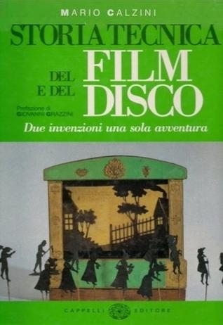 Storia tecnica del film e del disco. Due invenzioni una sola avventura  by  Mario Calzini