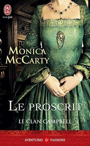 Le Clan Campbell - 2 : Le proscrit  by  Monica McCarty