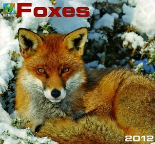 2012 Foxes Wall calendar (1 with Nature (Calendars))  by  Zebra Publishing Corp.