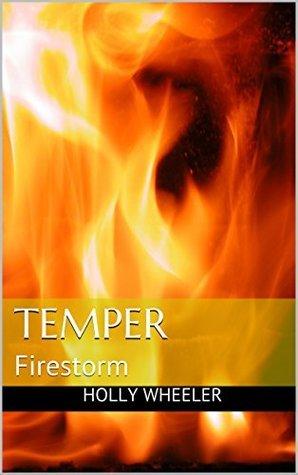 Temper: Firestorm (Terra Advorsus Book 1)  by  Holly Wheeler