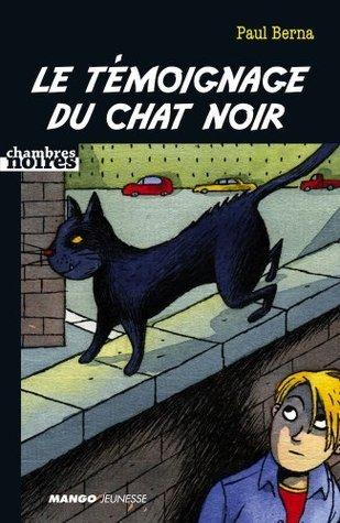 Le témoignage du chat noir (Chambres noires) Paul Berna