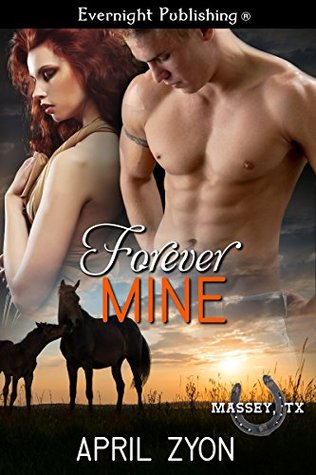 Forever Mine (Massey, TX Book 9)  by  April Zyon