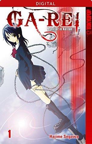Ga-Rei - Monster in Ketten 01: Kapitel 1-4  by  Hajime Segawa