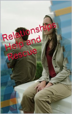 Relationships : Help and Rescue  by  I. Hayer