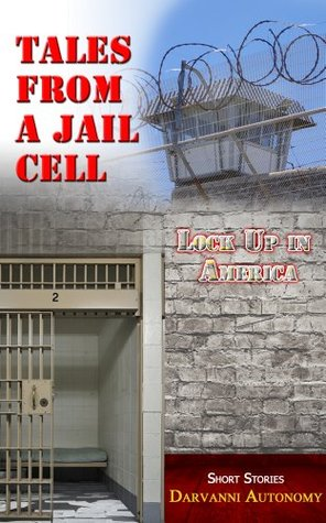 Tales From A Jail Cell  by  Darvanni Autonomy
