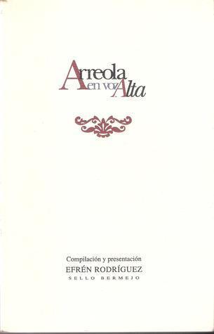 Arreola en voz alta  by  Juan José Arreola