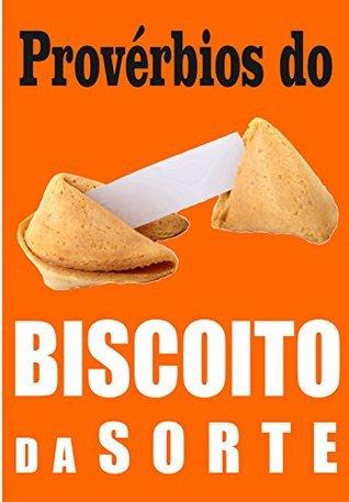 Provérbios do BISCOITO DA SORTE  by  Willian Castro