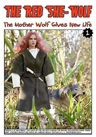 The Red She-Wolf, Issue 1: The Mother Wolf Gives New Life Marcel Büchi