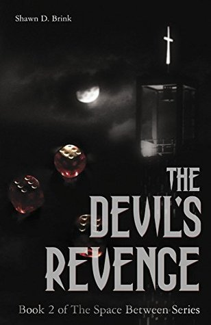 The Devils Revenge (The Space Between Book 2) Shawn Brink