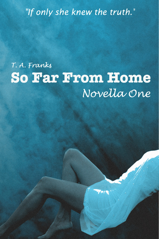 So Far From Home  by  T.A. Franks