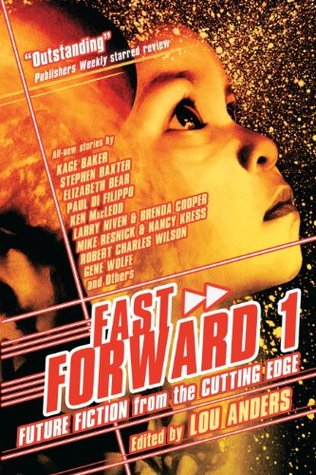 Fast Forward: Future Fiction from the Cutting Edge: 1 Lou Anders